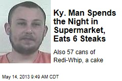 Ky. Man Spends the Night in Supermarket, Eats 6 Steaks