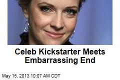 Celeb Kickstarter Meets Embarrassing End