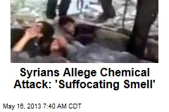 Syrians Allege Chemical Attack: 'Suffocating Smell'