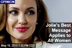 Jolie's Best Message Applies to All Women