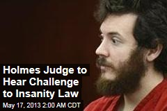 James Holmes Judge Will Hear Legal Challenge to Insanity Law