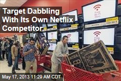 Target Dabbling With Its Own Netflix Competitor