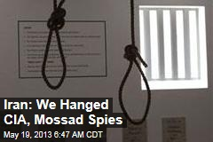 Iran: We Hanged CIA, Mossad Spies