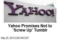 Yahoo Promises Not to 'Screw Up' Tumblr