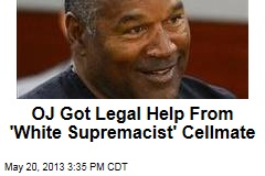OJ Got Legal Help From 'White Supremacist' Cellmate