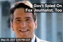 Gov't Spied On Fox Journalist, Too