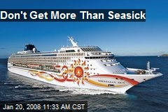 Don't Get More Than Seasick