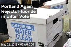 Voters Keep Portland Biggest Fluoride-Free US City