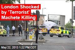 London Machete Killing May Be Terror Attack