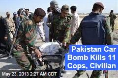 Pakistan Car Bomb Kills 11 Cops, Civilian