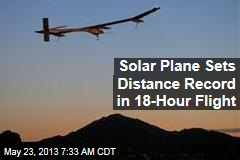 Solar Plane Sets Distance Record in 18-Hour Flight