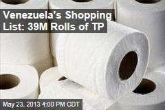 Venezuela's Shopping List: 39M Rolls of TP