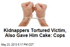 Kidnappers Tortured Victim, Also Gave Him Cake: Cops