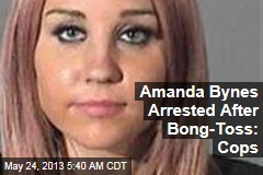 Amanda Bynes Arrested After Bong-Toss: Cops