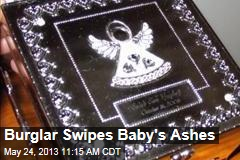 Burglar Swipes Baby's Ashes