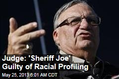 Judge: 'Sheriff Joe' Guilty of Racial Profiling