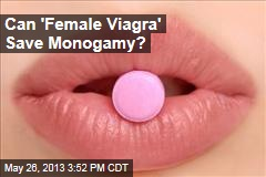 Can 'Female Viagra' Save Monogamy?