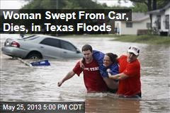 Woman Swept From Car, Dies, in Texas Floods