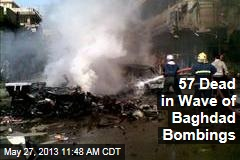 57 Dead in Wave of Baghdad Bombings