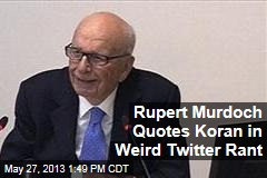 Rupert Murdoch Quotes Koran in Weird Twitter Rant