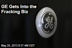 GE Gets Into the Fracking Biz