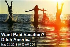 Want Paid Vacation? Ditch America