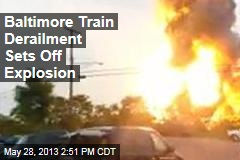 Baltimore Train Derailment Sets Off Explosion