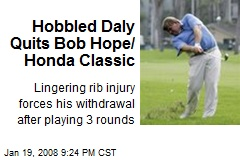 Hobbled Daly Quits Bob Hope/ Honda Classic
