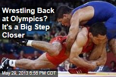 Wrestling Back at Olympics? It's a Big Step Closer