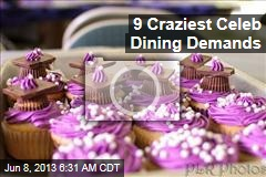 9 Craziest Celeb Dining Demands