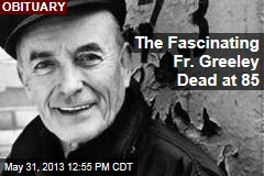 The Fascinating Fr. Greeley Dead at 85