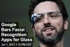 Google Bars Facial Recognition Apps for Glass