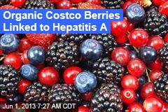 Organic Costco Berries Linked to Hepatitis A