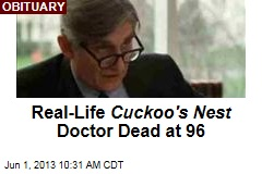 Real-Life Cuckoo's Nest Doctor Dead at 96