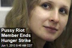Pussy Riot Member Ends Hunger Strike