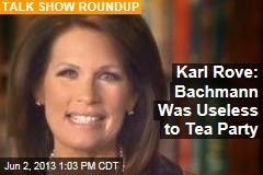 Karl Rove: Bachmann Was Useless to Tea Party