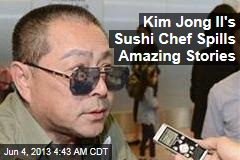 Kim Jong Il's Sushi Chef Spills Amazing Stories