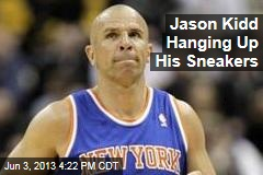 Jason Kidd is Hanging Up His Sneakers