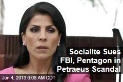 Woman in Petraeus Scandal Sues FBI, Pentagon