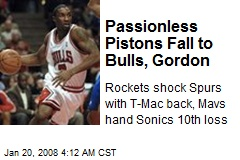 Passionless Pistons Fall to Bulls, Gordon