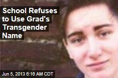 School Refuses to Use Grad's Transgender Name