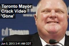 Toronto Mayor Crack Video 'Gone'