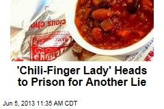 'Chili-Finger Lady' Heads to Prison for Another Lie