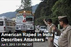 American Raped in India Describes Attackers