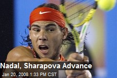 Nadal, Sharapova Advance