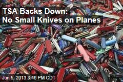 TSA Backs Down: No Small Knives on Planes