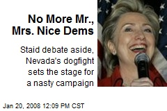 No More Mr., Mrs. Nice Dems