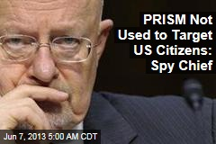Intelligence Chief: We Don't Target US Citizens