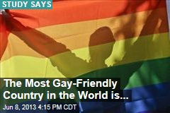 The Most Gay-Friendly Country in the World is...