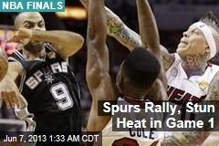 Spurs Rally, Stun Heat in Game 1